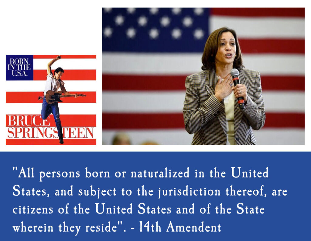 Kamala Harris -Born in the USA